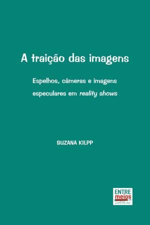 A traição das imagens: espelhos, câmeras e imagens especulares em Reality Shows