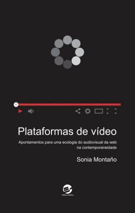 Plataformas de vídeo: apontamentos para uma ecologia do audiovisual da web na contemporaneidade