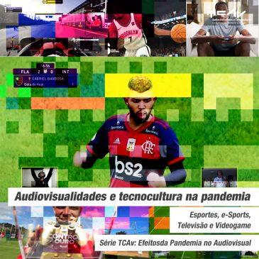 Audiovisualidades e tecnocultura na pandemia: esportes, e-sports, televisão e videogame