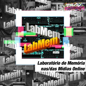 LABMEM – Laboratório de Memória nas/das Mídias Online