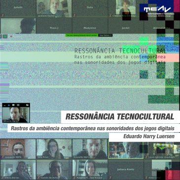 RESSONÂNCIA TECNOCULTURAL: Rastros da ambiência contemporânea nas sonoridades dos jogos digitais