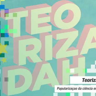 Teorizadah – popularização da ciência em comunicação