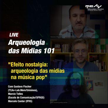 Arqueologia das Mídias 101 – Efeito Nostalgia: arqueologia das mídias na música pop