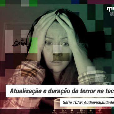 Audiovisualidades na Pandemia: atualização e duração do terror na tecnocultura