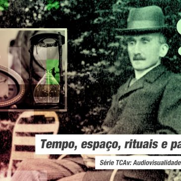 Audiovisualidades na Pandemia: tempo, espaço, rituais e a pandemia.
