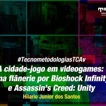 #TecnometodologiasTcav: uma flânerie por cidades em videogames