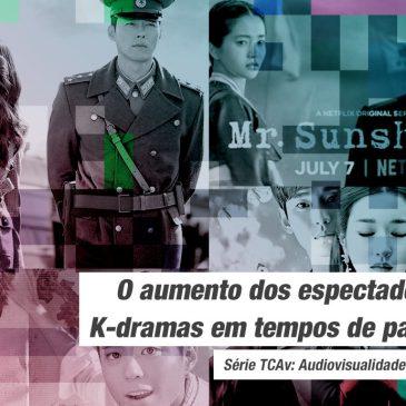 Audiovisualidades na Pandemia: O aumento dos espectadores de K-dramas em tempos de pandemia