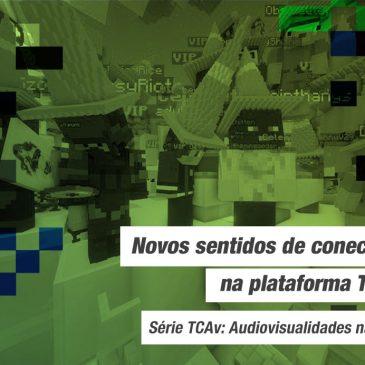 Audiovisualidades na Pandemia: novos sentidos de conectividade na plataforma Twitch.tv