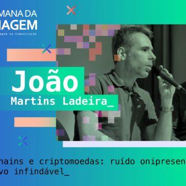"""""""Blockchains e criptomoedas: ruído onipresente e arquivo infindável"""" – Entrevista com o Prof. Dr. João Martins Ladeira"""