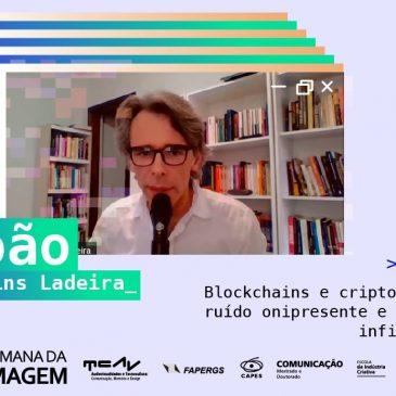 Cobertura 2º dia da XVIII Semana da Imagem – João Martins Ladeira – Blockchains e criptomoedas: ruído onipresente e arquivo infindável