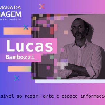 """""""Do invisível ao redor: arte e espaço informacional"""" Entrevista com Lucas Bambozzi"""