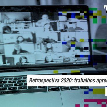 Retrospectiva 2020: veja os trabalhos apresentados pelos pesquisadores do TCAV ao longo do ano