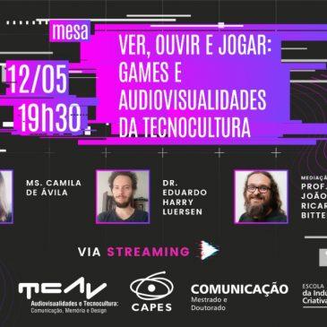 """""""Ver, ouvir e jogar: games e audiovisualidades da Tecnocultura"""" é o tema da 3ª mesa que irá encerrar a XIX Semana da Imagem"""