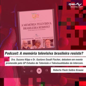 ENTRE ARQUIVOS E PLATAFORMAS; A MEMÓRIA TELEVISIVA BRASILEIRA RESISTE?