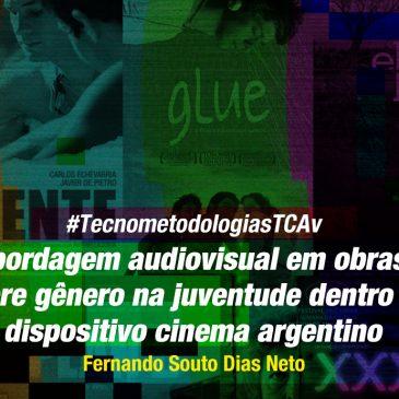 #TecnometodologiasTCAv: Abordagem audiovisual em obras sobre gênero na juventude dentro do dispositivo cinema argentino