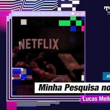 Minha Pesquisa no TCAv – Lucas Mello Ness