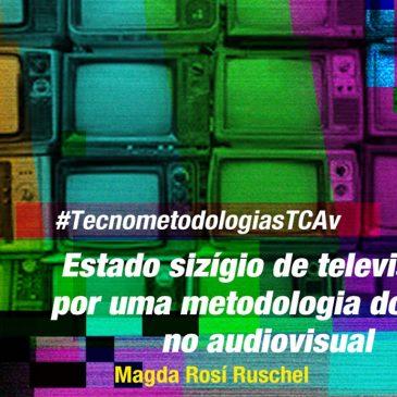 #TecnometodologiasTCAv:  Estado sizígio de televisão: Por uma metodologia do som no audiovisual