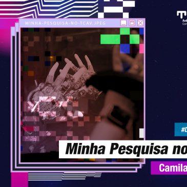 Minha Pesquisa no TCAv – Camila de Ávila