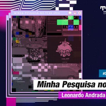 Minha Pesquisa no TCAv – Leonardo Andrada de Mello
