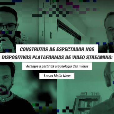 CONSTRUTOS DE ESPECTADOR NOS DISPOSITIVOS PLATAFORMAS DE VIDEO STREAMING: Arranjos a partir da arqueologia das mídias