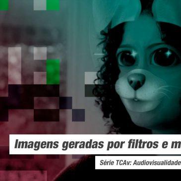 Audiovisualidades na pandemia: Imagens geradas por filtros e máscaras